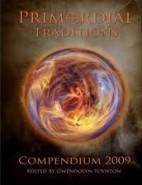 Primordial Traditions Compendium 2009